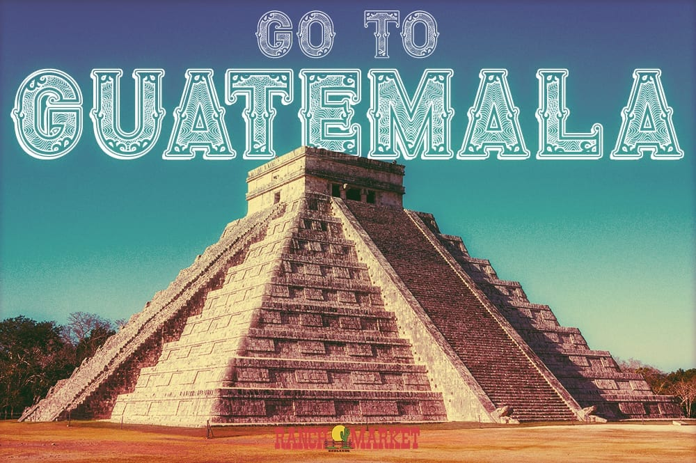Go to Guatemala