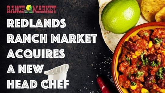 Redlands Ranch Market Acquires A New Head Chef