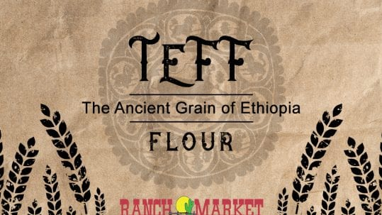 Ranch-Market Teff The Ancient Grain of Ethiopia