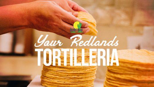 Your Redlands Tortilleria
