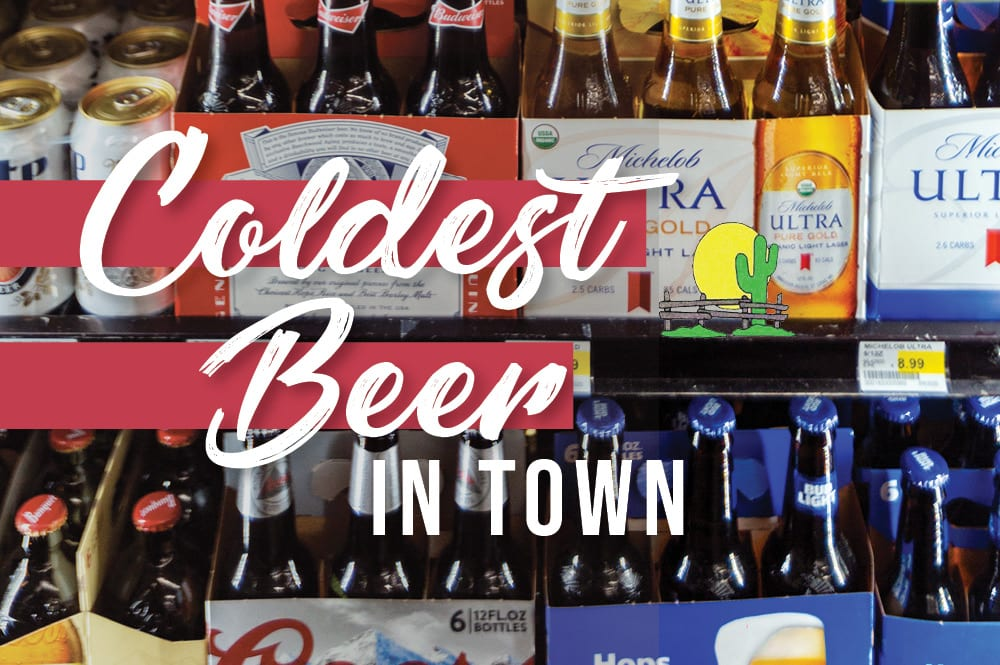 "The ""Coldest Beer in Town"""